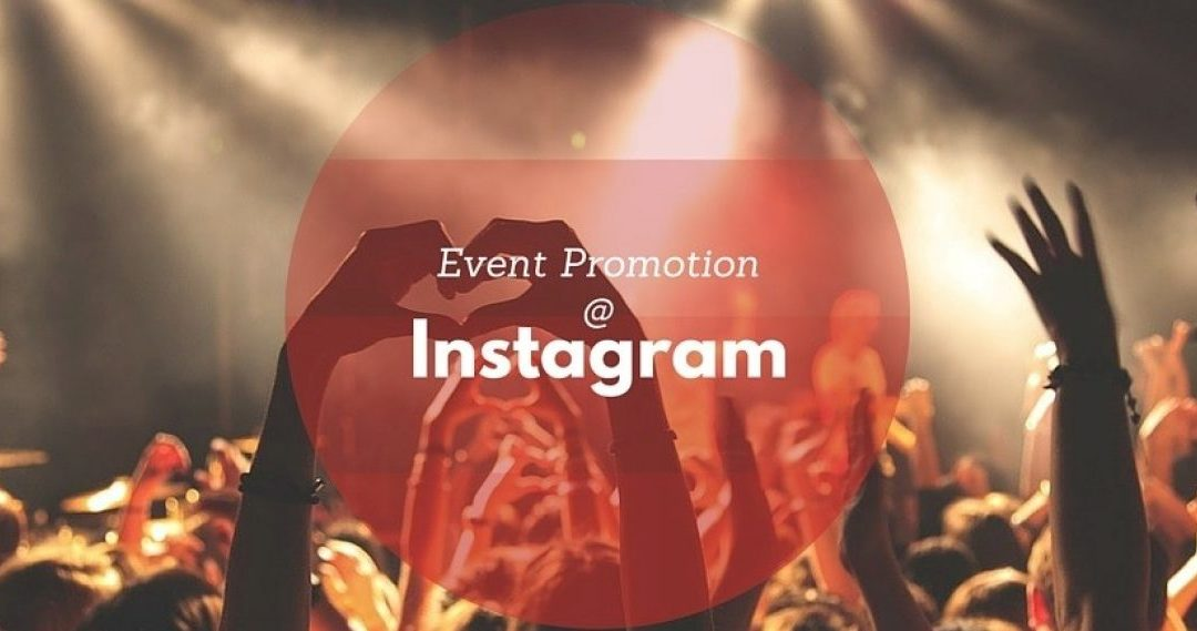 Using Instagram for a Successful Event Promotion Campaign