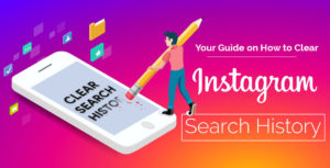 Your Guide on How to Clear Instagram Search History