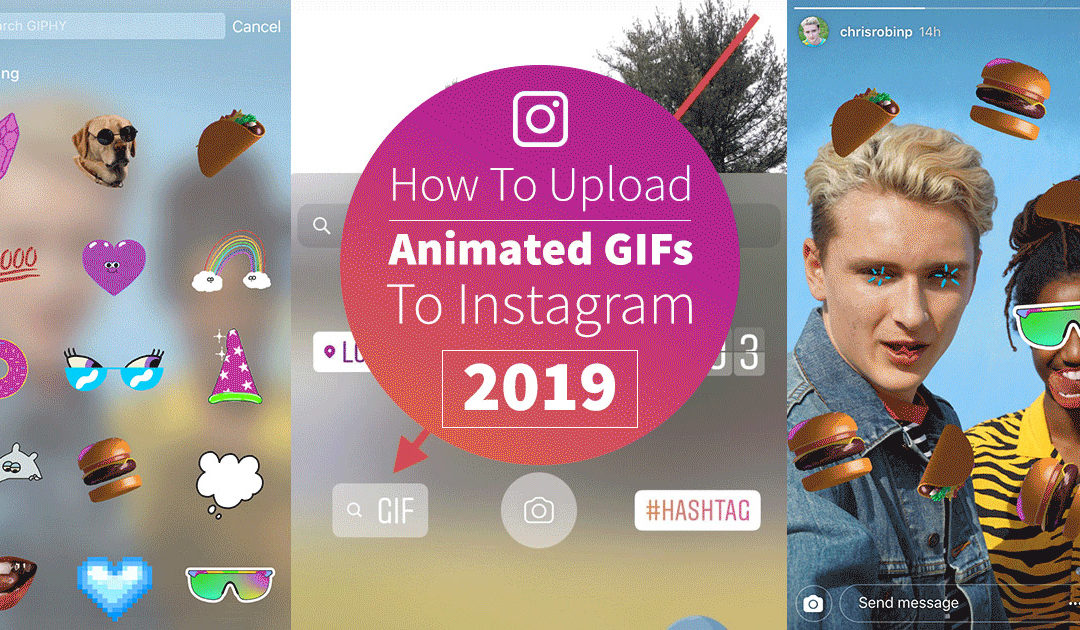 How To Upload Animated GIFs To Instagram [2019]