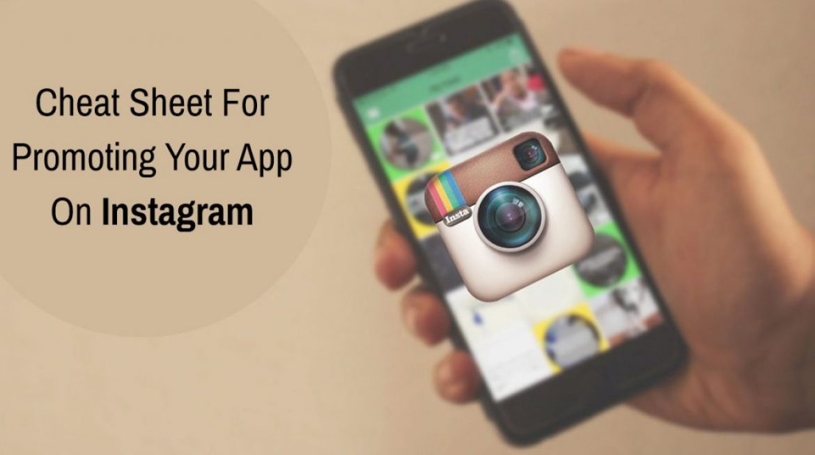 Cheat Sheet For Promoting Your App On Instagram